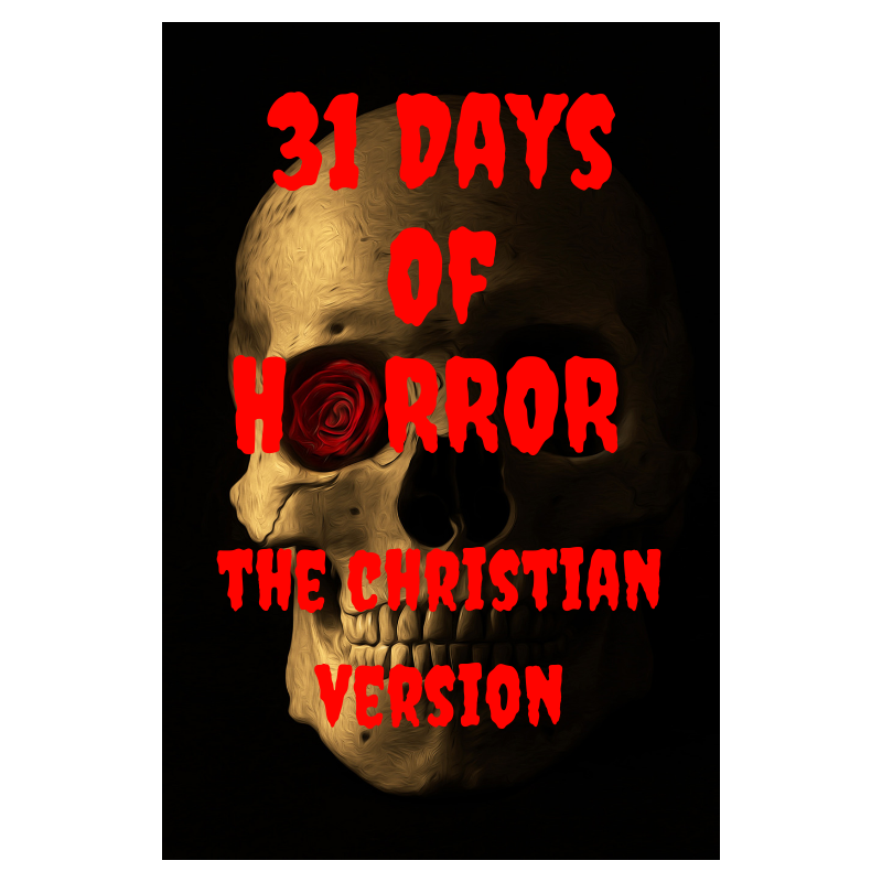 31 Days of Horror List: THE CHRISTIAN VERSION | Jared Moore
