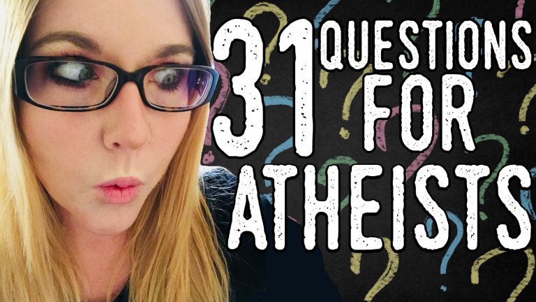31 Questions For Atheists Courtney Heard