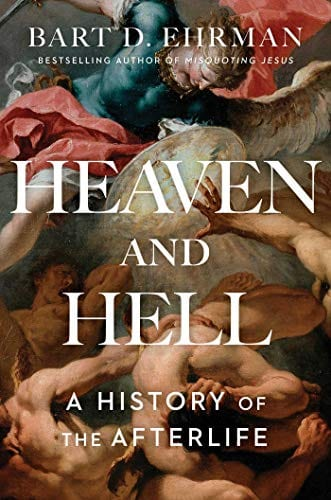 bart ehrman heaven hell christianity atheism