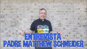 Entrevista con el Padre Matthew Schneider (title slide - fair use)