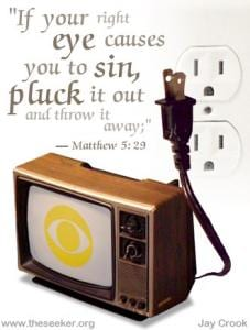 "A TV showing the CBS eye symbol and Jesus' saying, ""If your right eye causes you to sin, pluck it out and throw it away."""