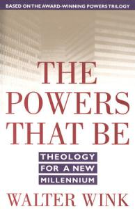 "The cover of the book ""The Powers that Be"" by Walter Wink."