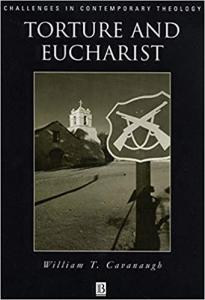 An image of the cover of the book Torture and Eucharist.
