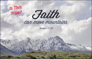 "A mountain and the legend: ""Is this true? Faith can move mountains."""