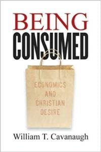 The book cover of Being Consumed: Economics and Christian Desire