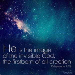 "A background of a starry sky with the quote: ""He is the image of the invisible God, the firstborn of all creation."""