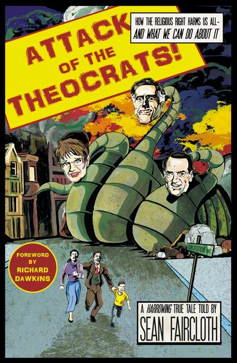 <em>Attack of the Theocrats!</em>: A Review and an Interview with Author Sean Faircloth