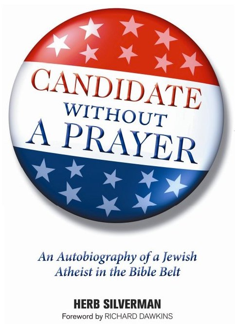 <em>Candidate Without a Prayer</em>: Review and Interview with Author Herb Silverman