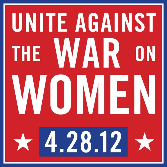 Join Us April 28 for the 'Unite Against the War on Women' Rally