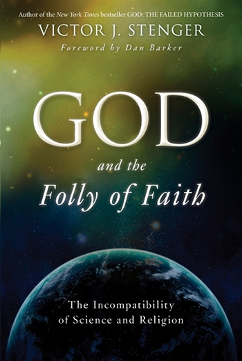 A Review of <em>God and the Folly of Faith</em> by Victor Stenger