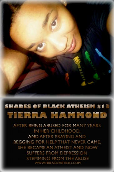 Shades of Black Atheism #13: Abused and Ignored by God, Tierra Hammond