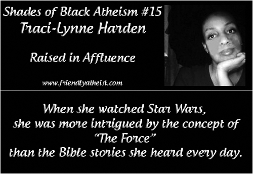 Shades of Black Atheism #15: Raised in Affluence, Traci-Lynne Harden