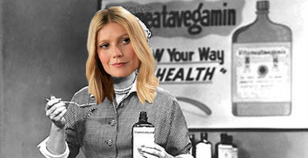Dr. Gwyneth Paltrow Now Hawking Magic Vitamins For a Condition That Doesn't Exist
