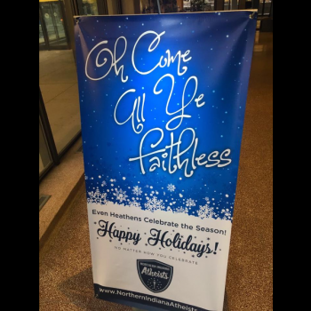 "Indiana Atheists Erect ""Oh Come All Ye Faithless"" Sign in South Bend Building"