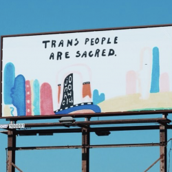 "Conservative Writer Lashes Out Against ""Trans People Are Sacred"" Billboard"