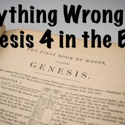 Everything Wrong With Genesis 4 in the Bible