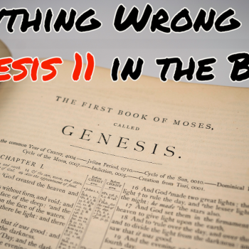 Everything Wrong With Genesis 11 in the Bible