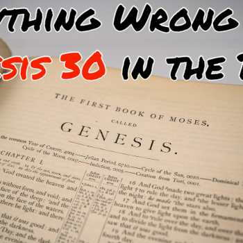 Everything Wrong With Genesis 30 in the Bible