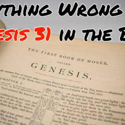 Everything Wrong With Genesis 31 in the Bible