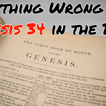 Everything Wrong With Genesis 34 in the Bible