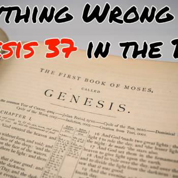 Everything Wrong With Genesis 37 in the Bible