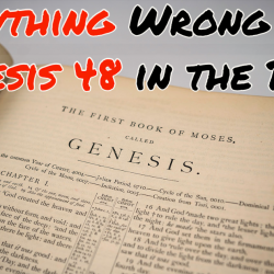 Everything Wrong With Genesis 48 in the Bible
