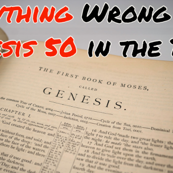 Everything Wrong With Genesis 50 in the Bible