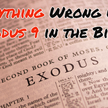 Everything Wrong With Exodus 9 in the Bible