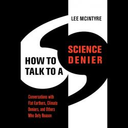 These Are the Best Ways to Talk Sense to a Science Denier