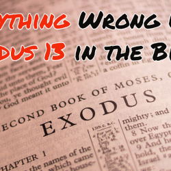 Everything Wrong With Exodus 13 in the Bible