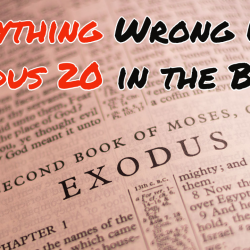 Everything Wrong With Exodus 20 in the Bible