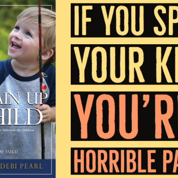 If You're Spanking Your Kids Because God Said So, You're the Problem